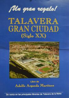 El libro de Adolfo Arganda se centra en la Talavera del siglo XX