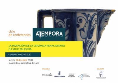 'La invención de la cerámica estilo Talavera', en el ciclo de conferencias aTempora