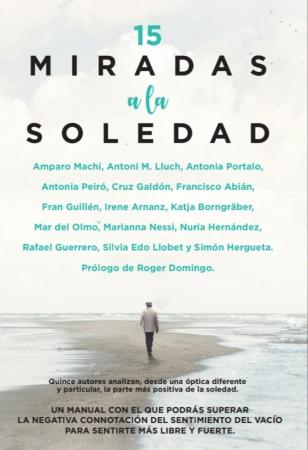 CULTURA   '15 miradas a la soledad', una coautoría de quince firmas