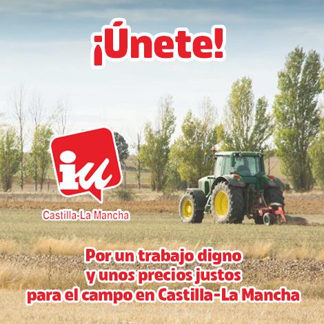 IU C-LM muestra su apoyo a las manifestaciones en defensa del sector primario castellano-manchego