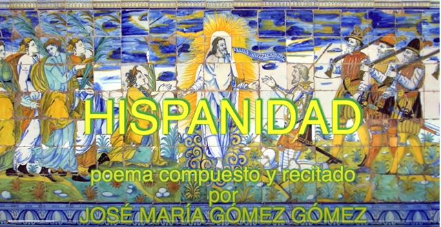 VIDEOPOEMA | 'Hispanidad o la obra de España en América', por José María Gómez