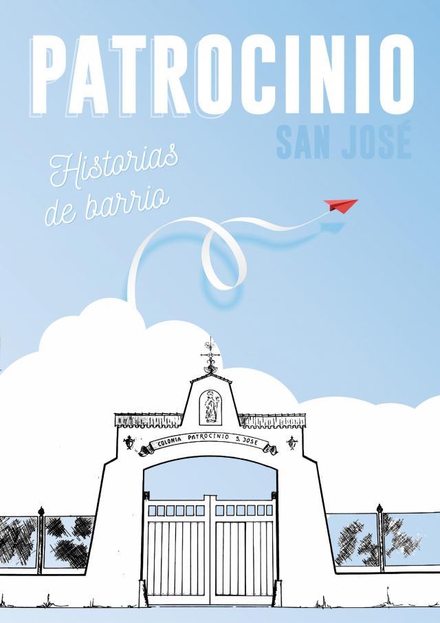Descubre las historias de barrio Patrocinio de San José