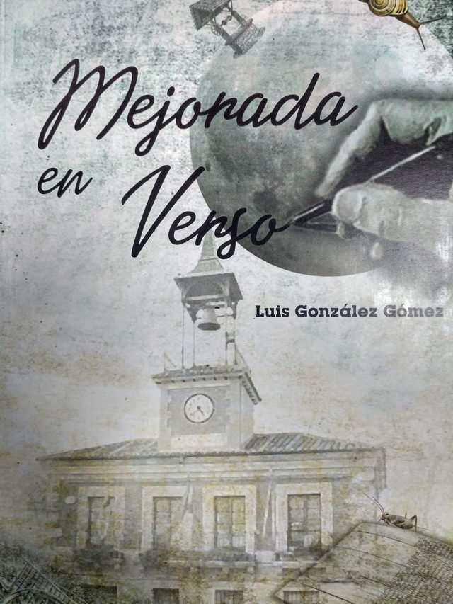 """Sale a la venta el poemario """"Mejorada en Verso"""", de Luis González Gómez"""
