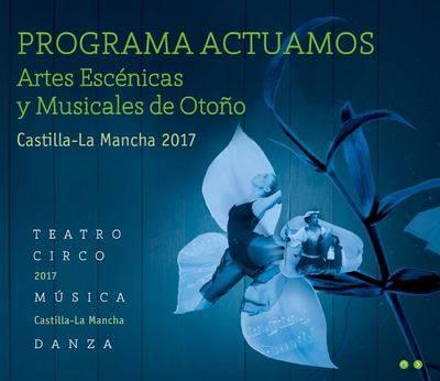 La Programación de Otoño 2017 de la Red Regional de Artes Escénicas y Musicales llega a 40 municipios de Toledo